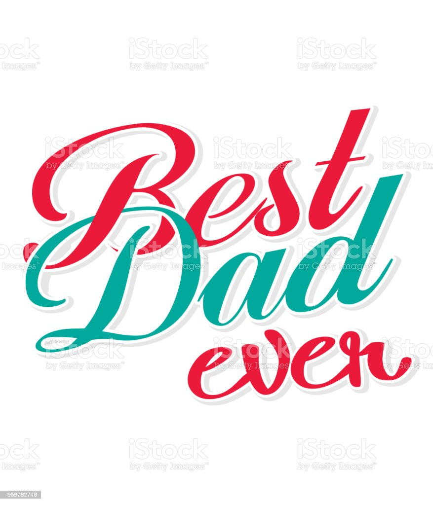 Best Dad Ever Red Green Color Text White Background Vector Image vector art illustration