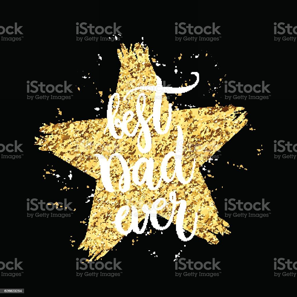 Best dad ever text in shape gold glitter star on vector art illustration