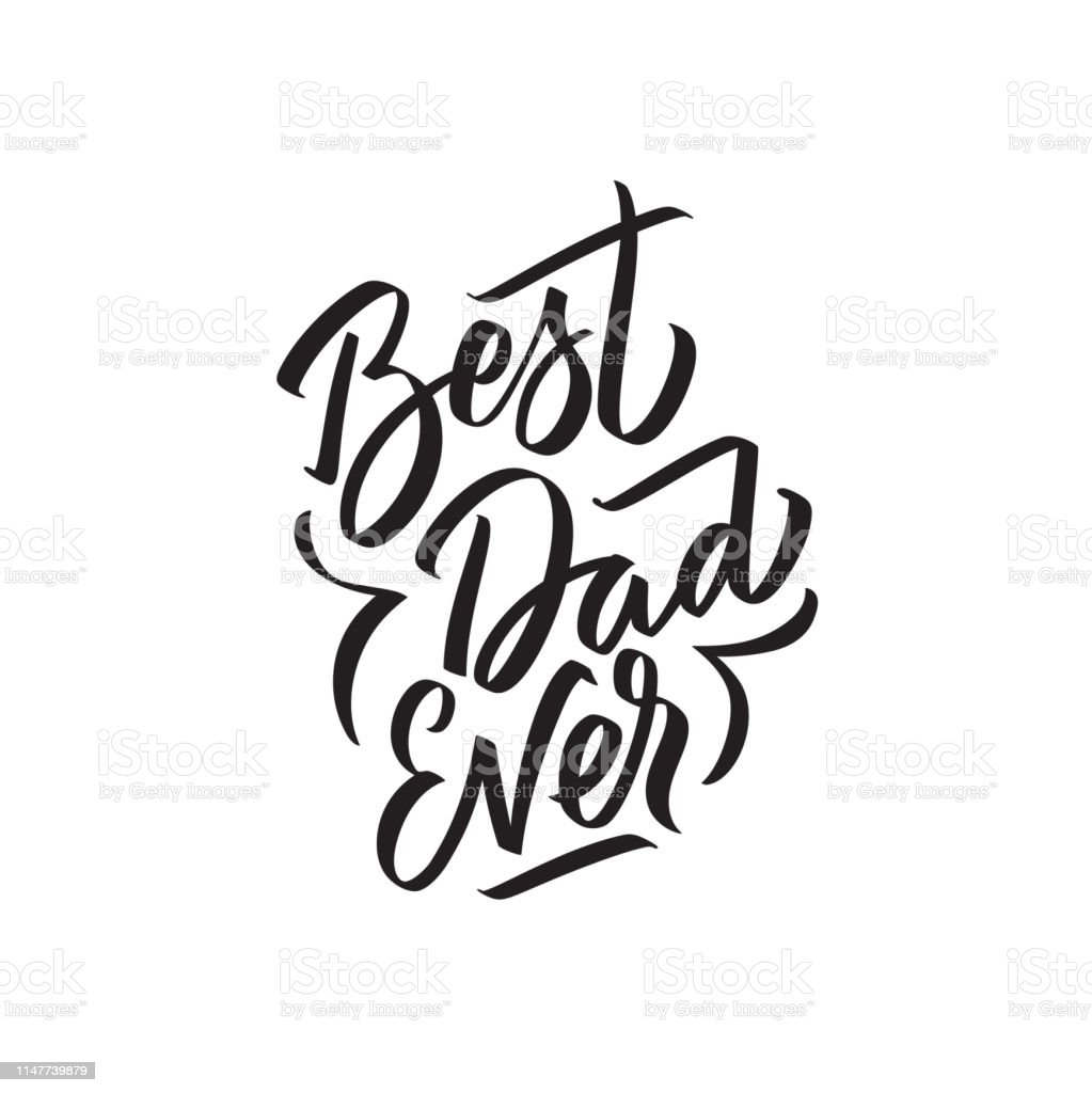 Best dad ever text modern calligraphy. Graphic print hand writing,...