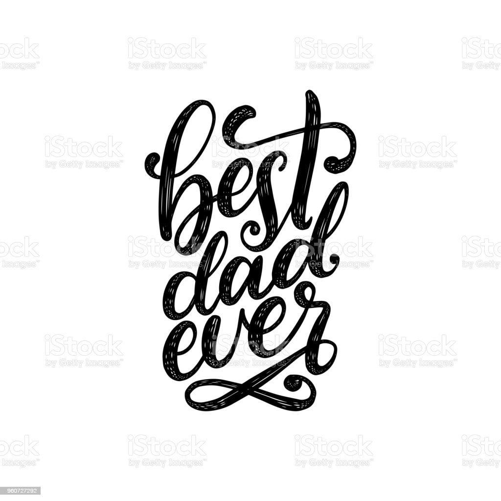 Best Dad Ever, vector calligraphic inscription for greeting card, poster etc. Happy Fathers Day, vector hand lettering. vector art illustration