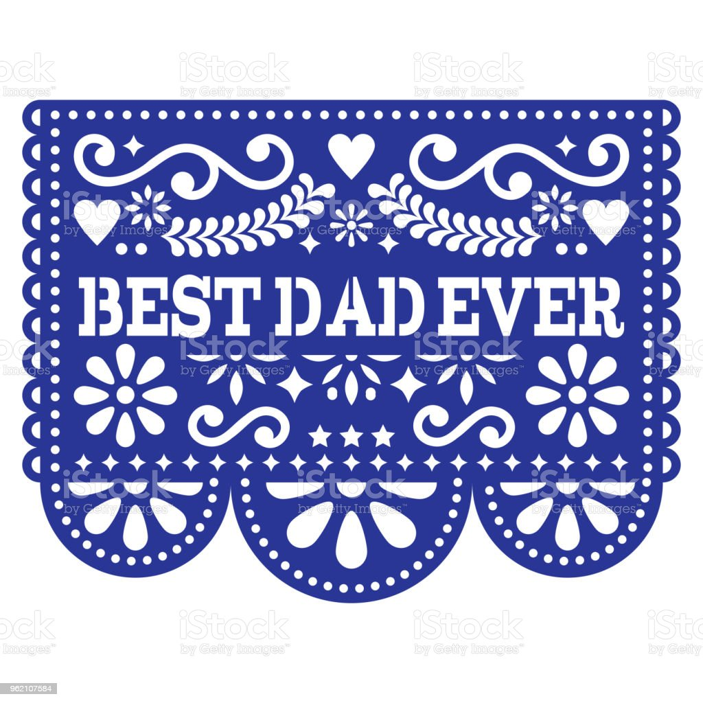 Best Dad Ever vector greeting card, Happy Father's Day Mexican design - Papel Picado decoration in navy blue vector art illustration