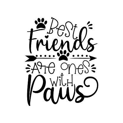 Best fiends are ones with paws- positive text wit paws and arrow.