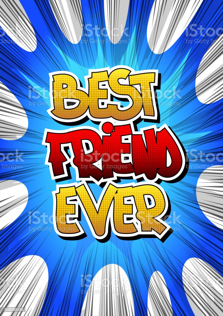 Best friend ever - Comic book style word. vector art illustration