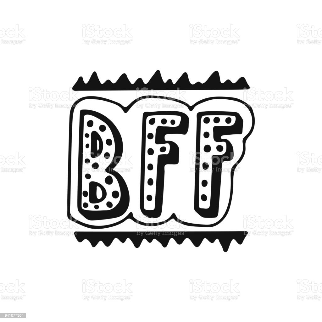 BFF - Best Friend Forever - hand drawn lettering phrase isolated on the white background. Fun brush ink vector illustration for banners, greeting card, poster design. vector art illustration