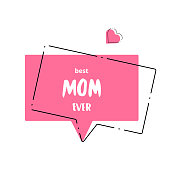 Best Mom Ever card. Vector illustration.