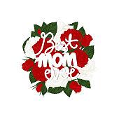 istock Best mom ever handwritten calligraphy. Roses leaves buds banner 1291768643