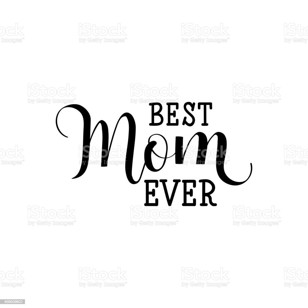 Best Mom Ever Holiday Lettering Vector Illustration On White
