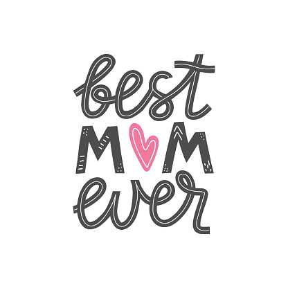 Best mom ever lettering card.