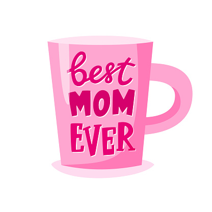 Best mom ever lettering on cup, Mother's Day gift, present concept for mother. Vector illustration