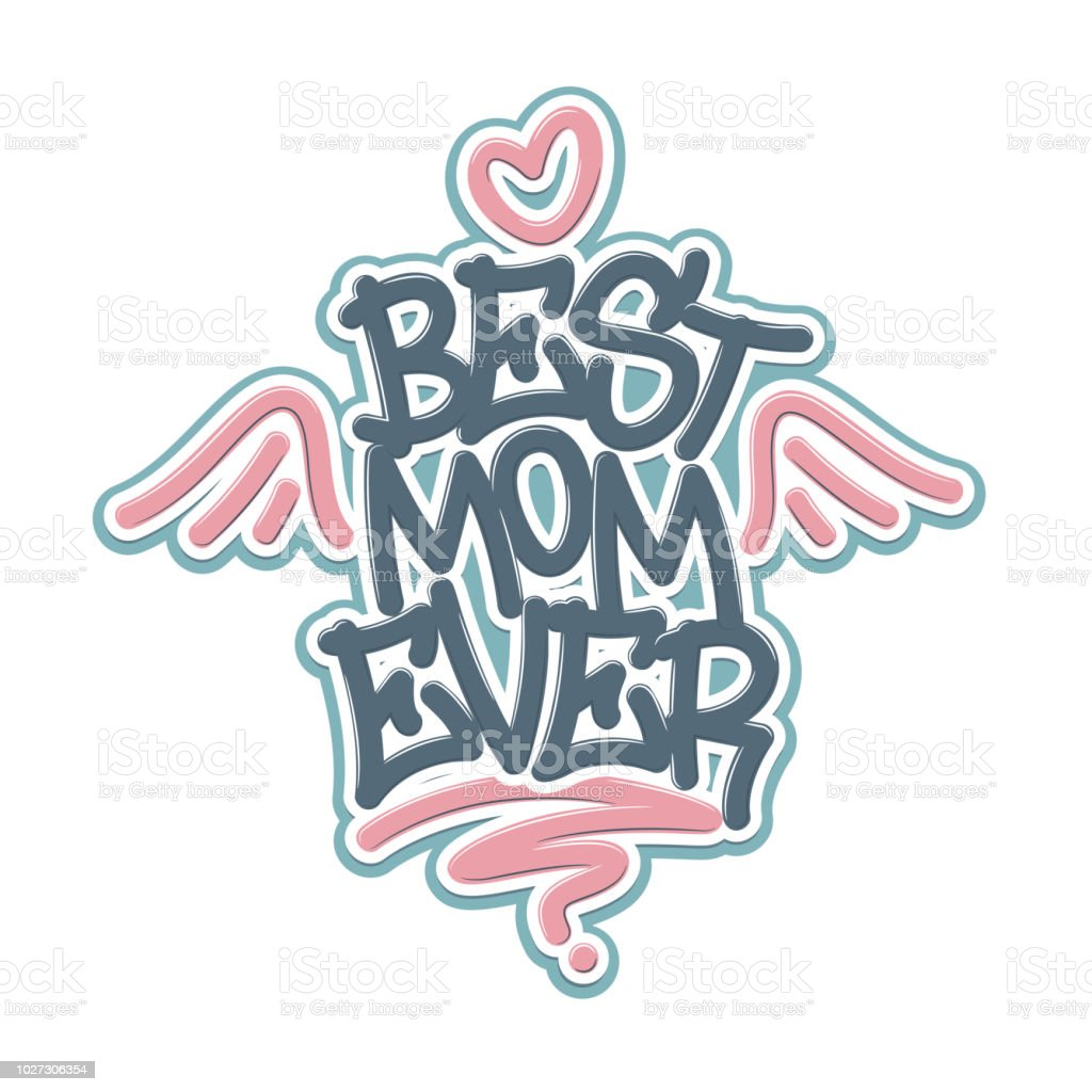 Best Mom Ever Tag Graffiti Style Label Lettering On White Background