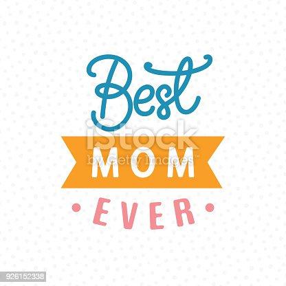 istock Best Mom Ever typography poster 926152338