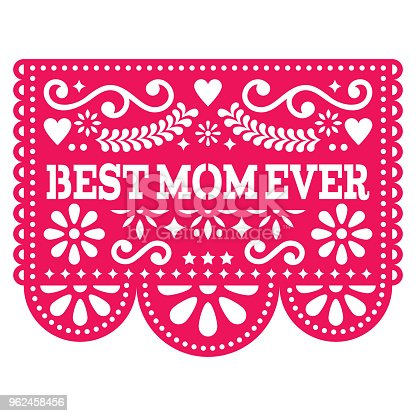 istock Best Mom Ever vector greeting card, Happy Mother's Day Mexican design - Papel Picado decoration in pink 962458456