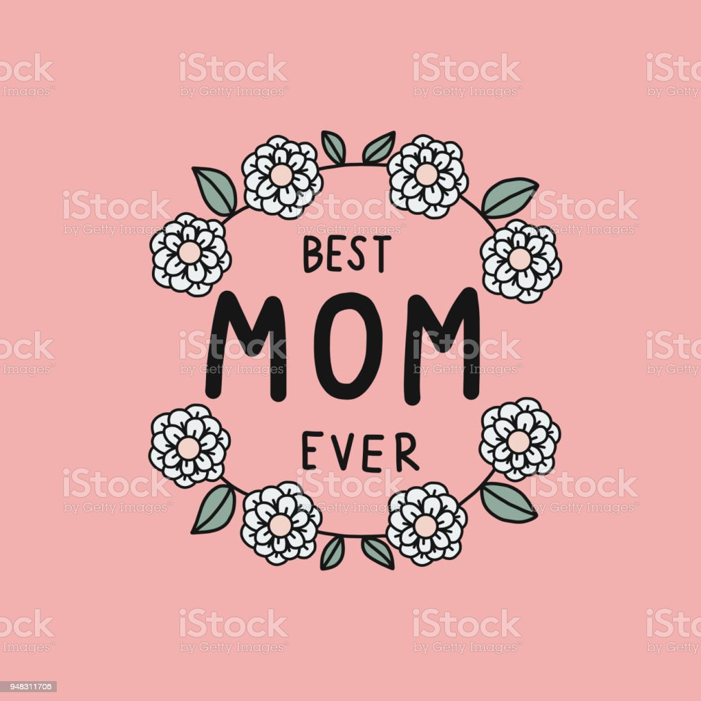 Best mom ever word and white flower wreath frame vector vector art illustration