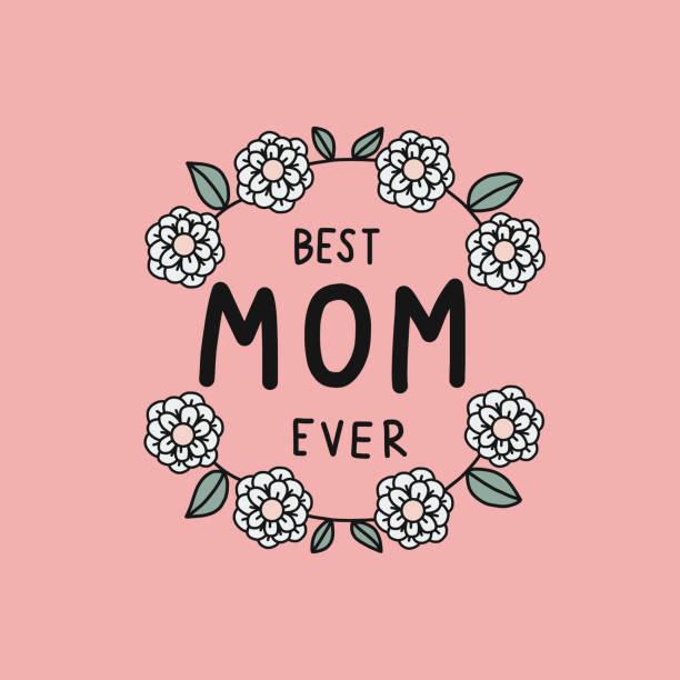 Best mom ever word and white flower wreath frame vector vector art illustration
