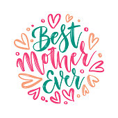 istock Best Mother Ever - vector hand lettering. Happy Mother s Day brush calligraphy illustration with drawn hearts for greeting card, festival poster etc. Vector round concept. 1313159181