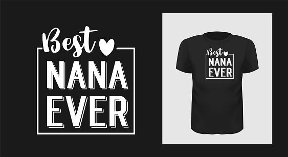 Best nan ever grandma t-shirt print design.