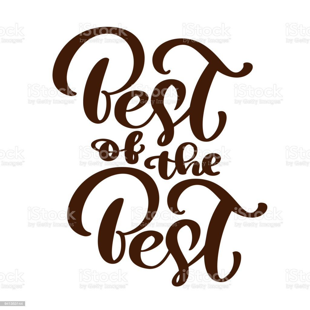 Best Of The Text Vector Calligraphy Lettering Positive Quote Design For Posters Flyers