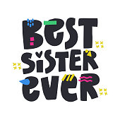 Best sister ever hand drawn vector phrase. Phrase with color doodle symbols composition. Sibling anniversary, relative birthday congratulating postcard flat design. Lettering on white background