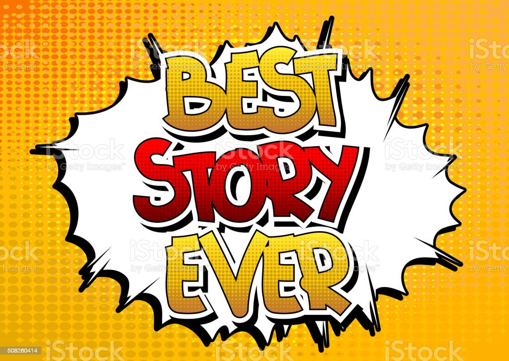 Best Story Ever - Comic book style word. vector art illustration
