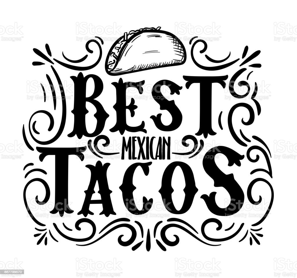 Best tacos hand drawn illustration with flourish elements. Modern lettering quote isolated on white background. vector art illustration