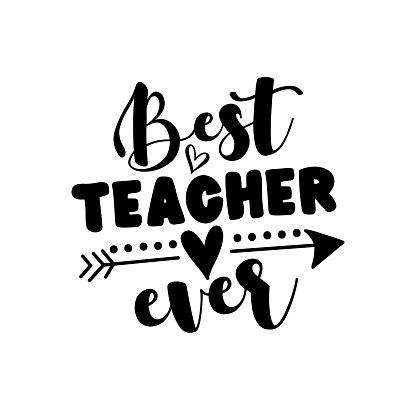Best Teacher Ever - vector typography