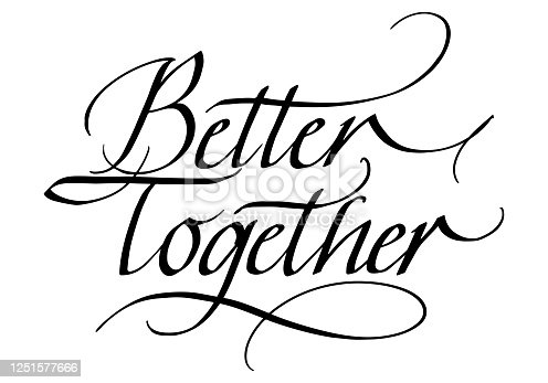 istock Better Together Calligraphic Inscription. Calligraphic Lettering Design Template. Creative Typography for Greeting Card, Gift Poster, Banner etc. 1251577666
