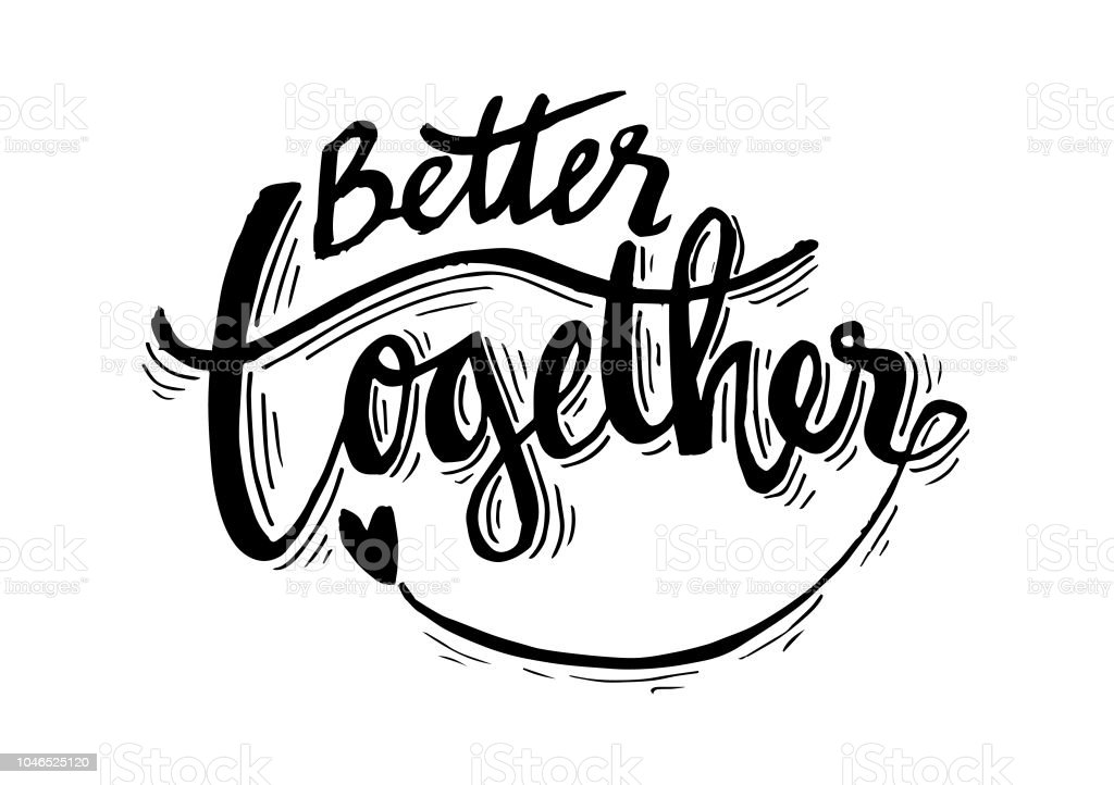 Better together hand lettering calligraphy. vector art illustration