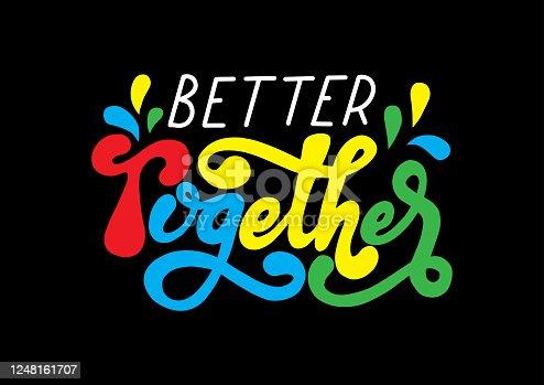 Better Together. Short Phrase.