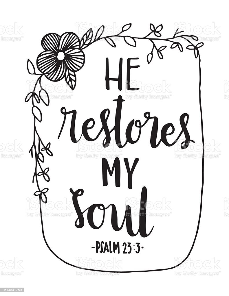 bible quote He Restores My soul on white background. Hand drawn lettering. Bible verse. Modern Calligraphy. Christian Poster Art stock vector