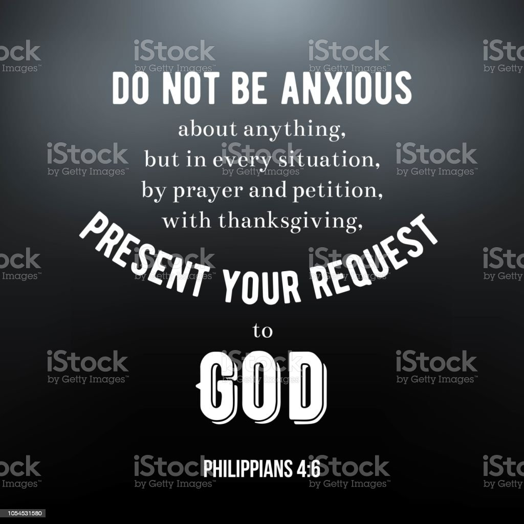 Biblical Scripture Verse From Philippians Do Not Be Anxious About