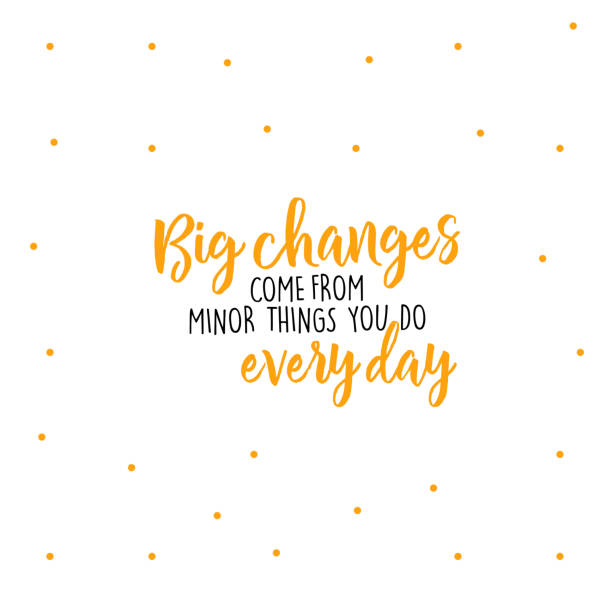 Big changes come from minor things you do every day vector art illustration