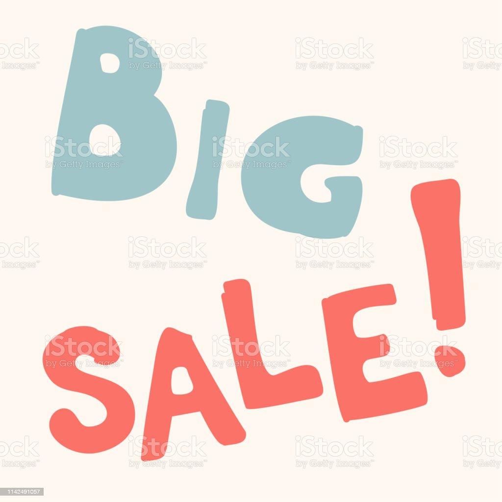 Big Sale banner phrase vector. Hand drawn inscription Big Sale!...