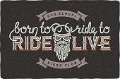 "Biker club badge emblem with beard biker and slogan ""Born to ride, ride to live""."