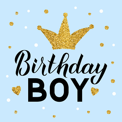 Birthday boy lettering on blue background with gold glitter crown and dots confetti. Birthday celebration poster. Easy to edit vector template for greeting card, banner, flyer, sticker, t-shirt.