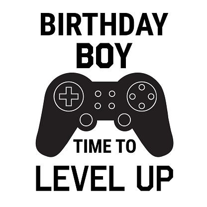 birthday boy time to level up on white background. flat style.
