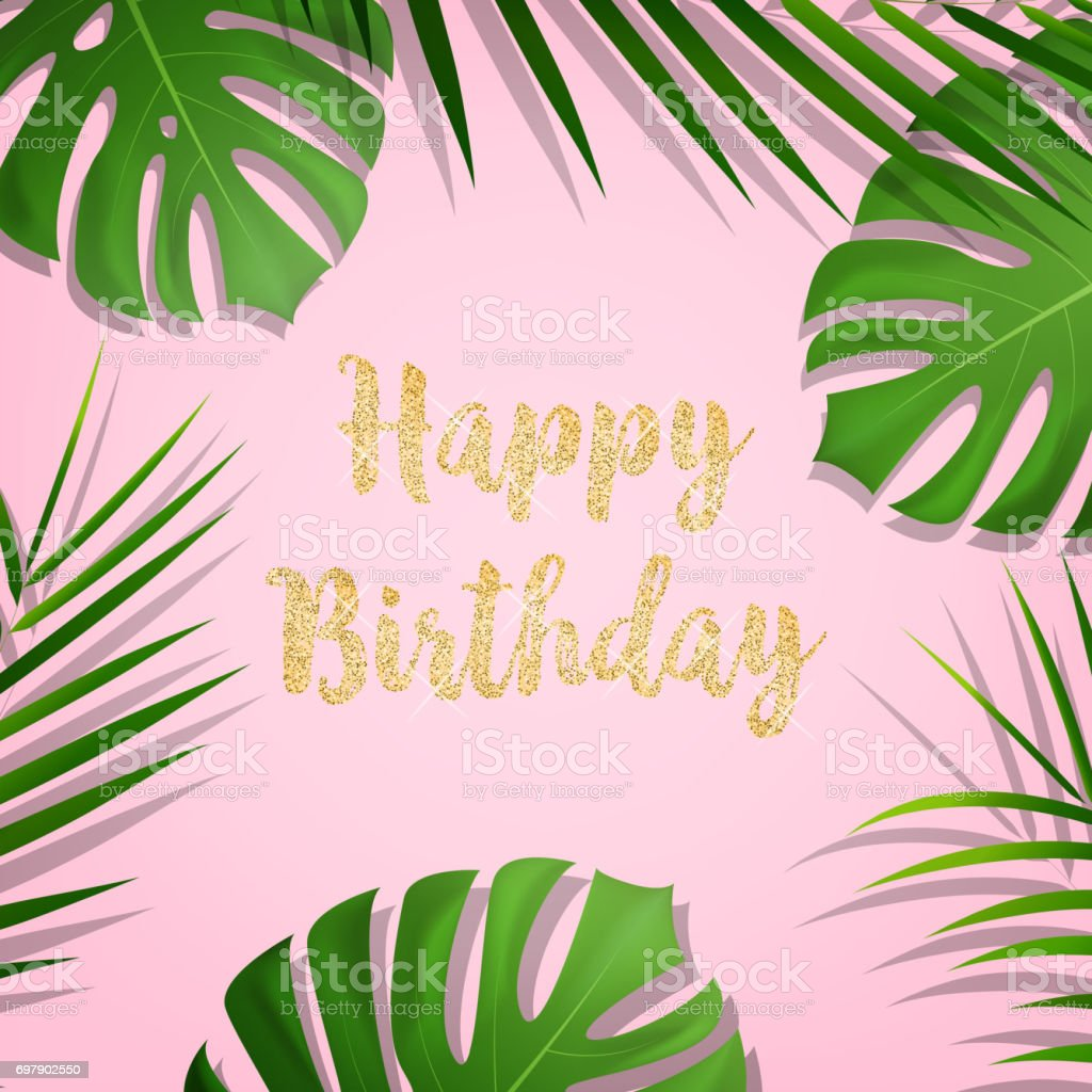 Birthday Card Gold Glitter Happy Typography And Exotic Palm Leaves On Trendy Pink Background
