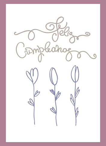 Birthday greeting card in Spanish. Text says Happy Birthday. Hand lettering and flowers in lilac color frame