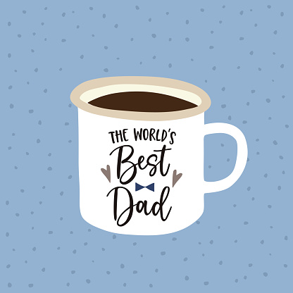 Birthday or Fathers day greeting card, invitation. Handwritten Worlds best Dad text. Hand drawn mug. Cup of tea or coffee. Vector illustration, brush lettering.
