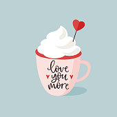 Birthday or Valentines day  greeting card, invitation. Cup of hot chocolate or coffee with cream and paper heart decoration. Vector illustration. Love you more hand lettered text.