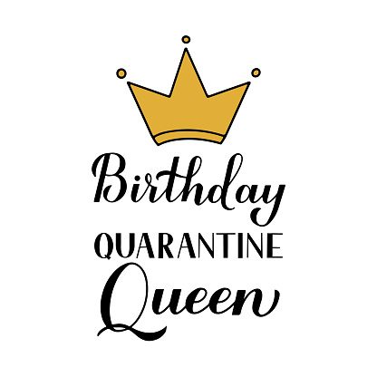 Birthday Quarantine Queen calligraphy lettering with hand drawn gold crown. Coronavirus COVID-19 pandemic funny typography poster. Vector template for banner, flyer, sticker, t-shirt.