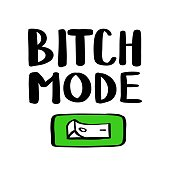 Bitch Mode. On Off button. Hand drawn lettering isolated on white background. Quote made. Sign doodle illustration of switched on button. Position simple icon. Workload concept. Workaholism. Cartoon.