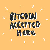 Bitcoin accepted here. Vector hand drawn sticker illustration with cartoon lettering.