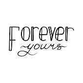Black and white lettering quote. Forever yours.