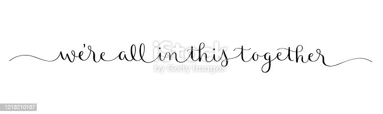 WE'RE ALL IN THIS TOGETHER black brush calligraphy banner with swashes