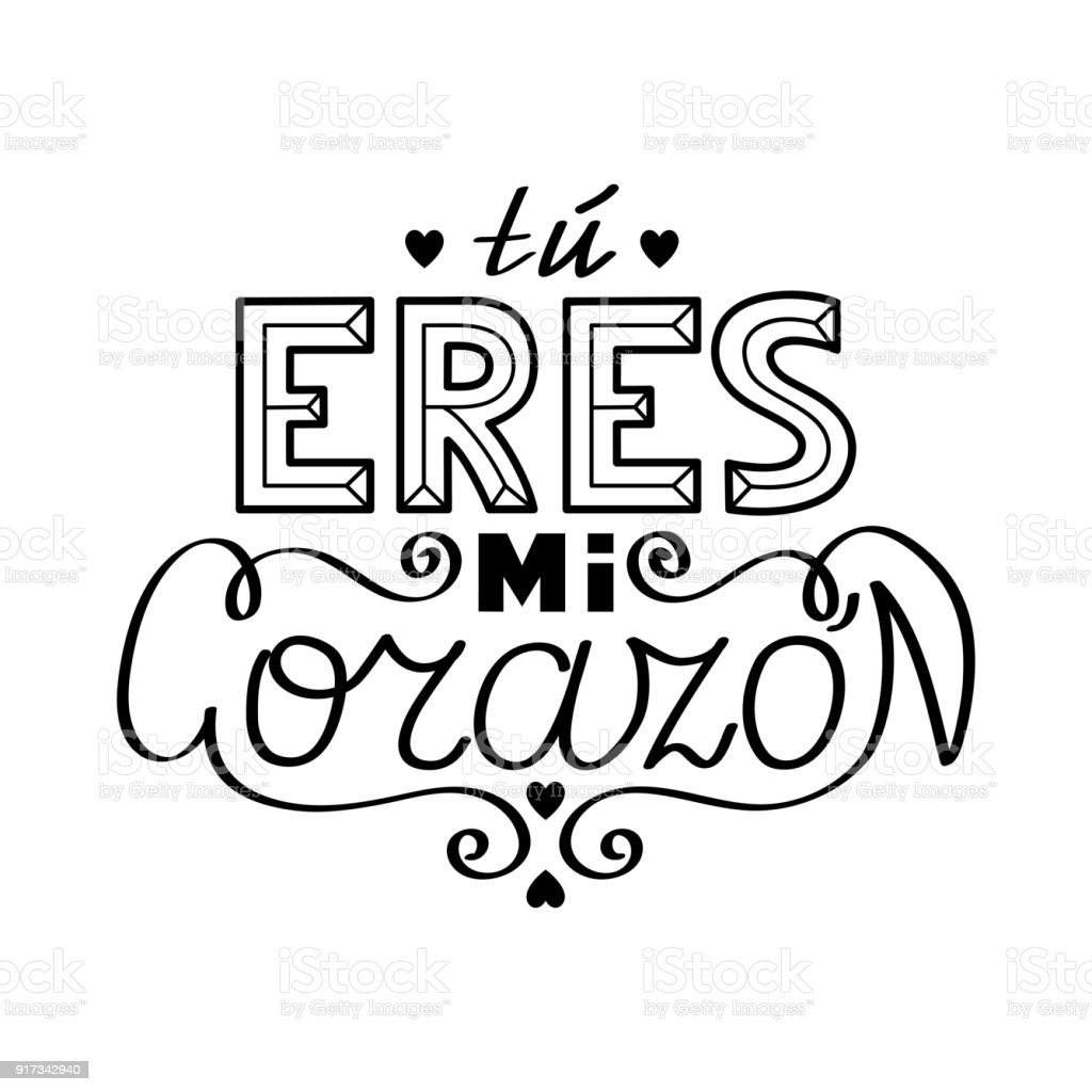 Black outline isolated hand drawn decorative quote in spanish language. Line lettering phrase, handmade print poster on white background. Tu eres mi corazon. You are my heart.