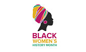Black Women's History Month annual celebrated in April. International holiday in honor of the achievements of black women with roots in Africa of the past, future and present. Black woman silhouette