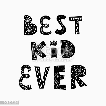 Black-white vector illustration. A poster with the words Best kid ever. Children's design for printing on clothes, t-shirts, posters, postcards. Drawn by hand, isolated on a white background. Scandinavian.