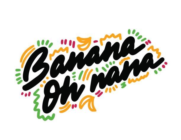 blah03-08 Banana oh nana. Joke banner. Sticker for social media post. Vector hand drawn illustration design. Good for poster, t shirt print, card, video and blog lyric stock illustrations