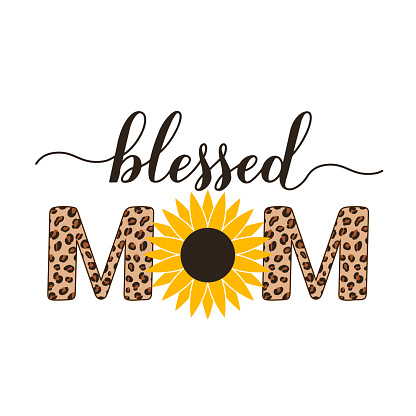 Blessed mom calligraphy hand sunflower and leopard print. Inscriptional quote typography poster. Mothers day greeting card. Vector template for banner, t-shirt, mug, label, flyer, etc