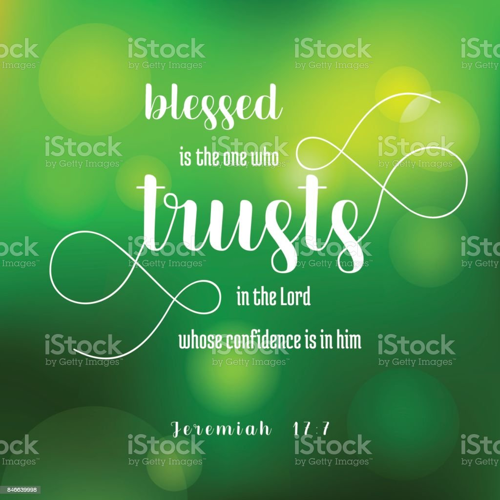 blesses is the one who trusts in the lord from jeremiah, old testament on green bokeh background vector art illustration